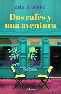 Libro DOS CAFÉS Y UNA AVENTURA (DOS MÁS DOS 2)