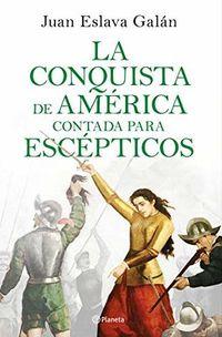 Libro LA CONQUISTA DE AMÉRICA CONTADA PARA ESCÉPTICOS