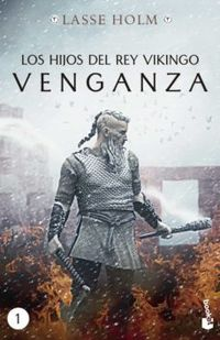 Libro LOS HIJOS DEL REY VIKINGO. VENGANZA (EDICIÓN MEXICANA)