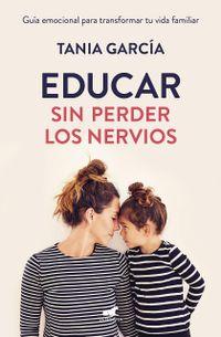 Libro EDUCAR SIN PERDER LOS NERVIOS