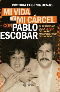 Libro MI VIDA Y MI CÁRCEL CON PABLO ESCOBAR (EDICIÓN MEXICANA)