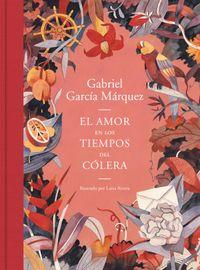 Libro EL AMOR EN LOS TIEMPOS DEL CÓLERA (EDICIÓN ILUSTRADA)