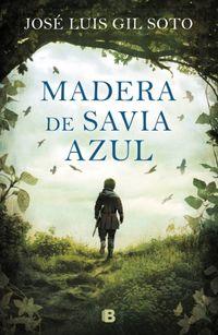 Libro MADERA DE SAVIA AZUL