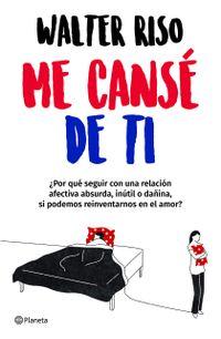 Libro ME CANSÉ DE TI (EDICIÓN MEXICANA)