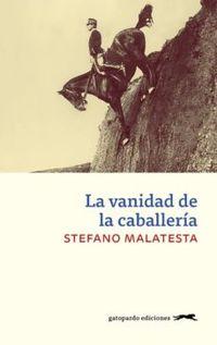 Libro LA VANIDAD DE LA CABALLERÍA