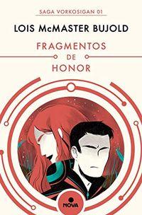 Libro FRAGMENTOS DE HONOR (LAS AVENTURAS DE MILES VORKOSIGAN #1)
