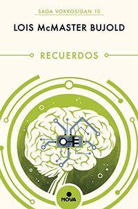 Libro RECUERDOS (LAS AVENTURAS DE MILES VORKOSIGAN 10)