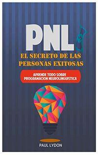 Libro PNL: EL SECRETO DE LAS PERSONAS EXITOSAS