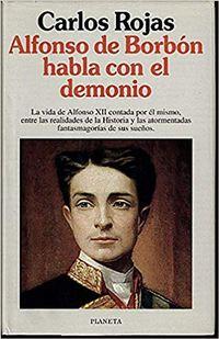 Libro ALFONSO DE BORBÓN HABLA CON EL DEMONIO