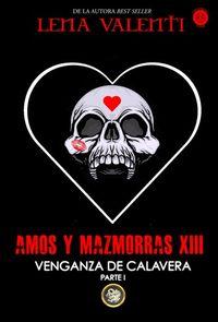Libro VENGANZA DE CALAVERA: PARTE I (AMOS Y MAZMORRAS #8)