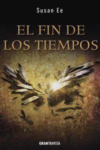 Libro EL FIN DE LOS TIEMPOS (ÁNGELES CAÍDOS #3)