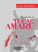 Libro LA REBELIÓN DE TÚPAC AMARU