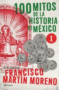 Libro 100 MITOS DE LA HISTORIA DE MÉXICO #1