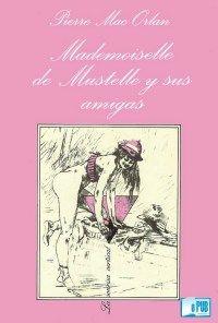 Libro MADEMOISELLE DE MUSTELLE Y SUS AMIGAS
