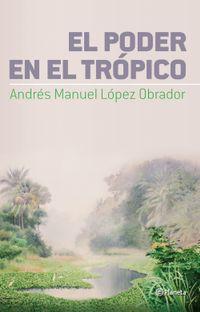 Libro EL PODER EN EL TRÓPICO