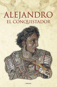 Libro ALEJANDRO EL CONQUISTADOR