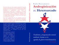 Libro ANDROGINIZACIÓN VS. HETEROARCADO