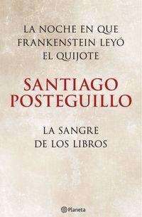 Libro LA NOCHE EN QUE FRANKENSTEIN LEYÓ EL QUIJOTE + LA SANGRE DE LOS LIBROS