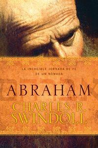 Libro ABRAHAM: LA INCREÍBLE JORNADA DE FE DE UN NÓMADA