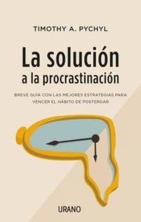 Libro LA SOLUCIÓN A LA PROCRASTINACIÓN