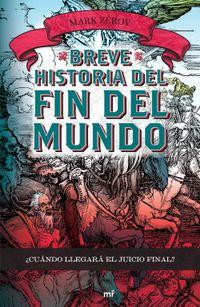 Libro BREVE HISTORIA DEL FIN DEL MUNDO