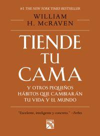 Libro TIENDE TU CAMA Y OTROS PEQUEÑOS HÁBITOS QUE CAMBIARÁN TU VIDA Y EL MUNDO