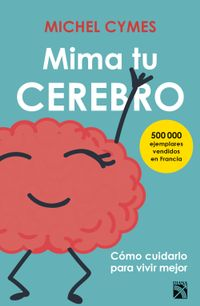 Libro MIMA TU CEREBRO (EDICIÓN MEXICANA)