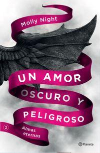 Libro UN AMOR OSCURO Y PELIGROSO. ALMAS ETERNAS (EDICIÓN MEXICANA)
