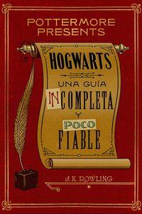 Libro HOGWARTS: UNA GUÍA INCOMPLETA Y POCO FIABLE