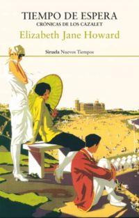 Libro TIEMPO DE ESPERA (CRÓNICAS DE LOS CAZALET #2)