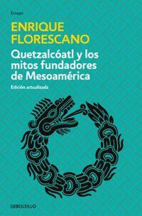 Libro QUETZALCÓATL Y LOS MITOS FUNDADORES DE MESOAMÉRICA