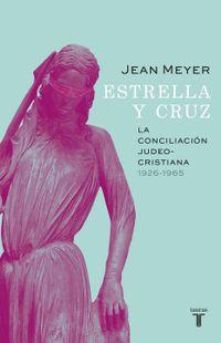 Libro ESTRELLA Y CRUZ: LA CONCILIACIÓN JUDEO-CRISTIANA, 1926-1965