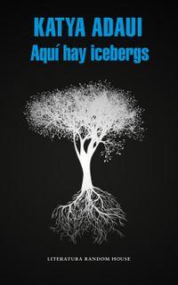 Libro AQUÍ HAY ICEBERGS