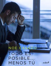 Libro TODO ES POSIBLE... MENOS TÚ