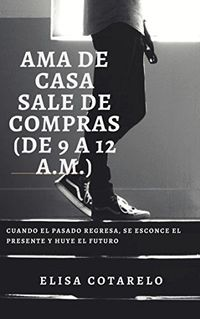 Libro AMA DE CASA SALE DE COMPRAS DE 9 A 12 A.M.