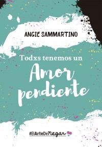 Libro TODOS TENEMOS UNA AMOR PENDIENTE (EL ARTE DE NEGAR #2)