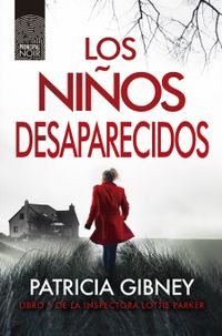 Libro LOS NIÑOS DESAPARECIDOS (LOTTIE PARKER #1)