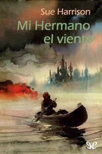Libro MI HERMANO EL VIENTO (LOS TALLADORES DE MARFIL #3)