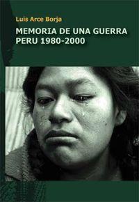 Libro MEMORIA DE UNA GUERRA PERÚ 1980-2000