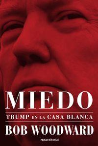 Libro MIEDO. TRUMP EN LA CASA BLANCA