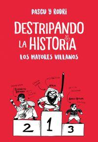 Libro LOS MAYORES VILLANOS (DESTRIPANDO LA HISTORIA #2)