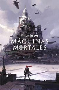 Libro MÁQUINAS MORTALES (MORTAL ENGINES #1)