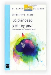 Libro LA PRINCESA Y EL PEZ REY