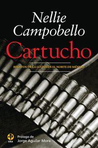 Libro CARTUCHO: RELATOS DE LA LUCHA EN EL NORTE DE MÉXICO