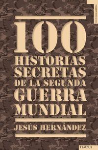 Libro 100 HISTORIAS SECRETAS DE LA SEGUNDA GUERRA MUNDIAL