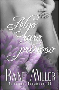 Libro ALGO RARO Y PRECIOSO (THE BLACKSTONE AFFAIRE #4)