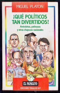 Libro QUE POLÍTICOS TAN DIVERTIDOS