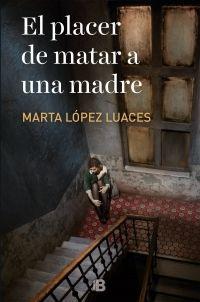 Libro EL PLACER DE MATAR A UNA MADRE