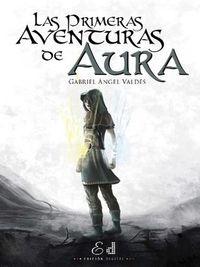 Libro LAS PRIMERAS AVENTURAS DE AURA: EL TELAR CÓSMICO