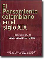 Libro EL PENSAMIENTO COLOMBIANO EN EL SIGLO XIX